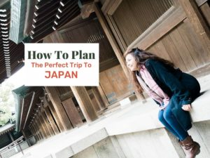 How to plan the perfect trip to Japan